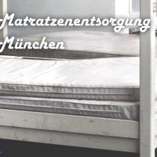 Matratzenentsorgung München zum Pauschalpreis